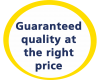 guaranteed quality at the right price